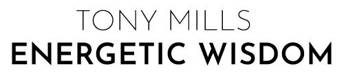 Tony Mills Energetic Wisdom